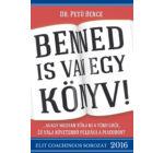 Dr. Pető Bence: Benned is van egy könyv