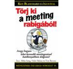 Mike Song, Vicki Halsey, Tim Burress: Törj ki a meeting-rabigából!
