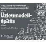 Alexander Osterwalder & Yves Pigneur: Üzletimodell-építés kézikönyve